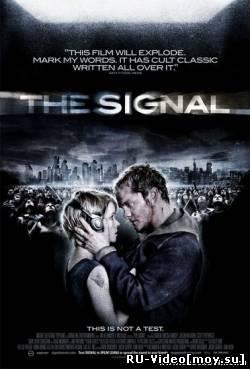 Фильм: Сигнал / The Signal (2007) DVDRip