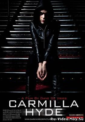 Фильм: Кармилла Хайд / Carmilla Hyde (2010)