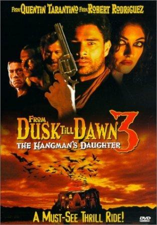 Фильм: От заката до рассвета 3: Дочь палача / From Dusk Till Dawn 3: