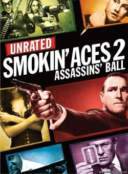 Фильм: Козырные тузы 2. Бал смерти / Smokin' Aces 2: Assassins' Ball [UNRATED] (2010)